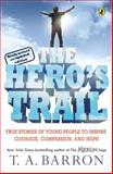The Hero's Trail, T. A. Barron, 0142407607