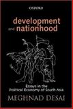 Development and Nationhood : Essays in the Political Economy of South Asia, Desai, Meghnad, 0195667603