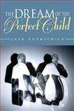 The Dream of the Perfect Child, Rothschild, Joan, 0253217601