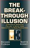 The Breakthrough Illusion, Richard L. Florida and Martin Kenney, 0465007600