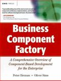 Business Component Factory : A Comprehensive Overview of Component-Based Development for the Enterprise, Herzum, Peter and Sims, Oliver, 0471327603