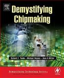 Demystifying Chipmaking, Yanda, Richard F. and Heynes, Michael, 0750677600