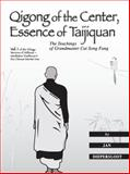 Qigong of the Center, the Essence of Taijiquan : The Teachings of Grandmaster Cai Song Fang, Diepersloot, Jan, 0964997606