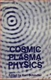 Cosmic Plasma Physics : Proceedings of the Conference on Cosmic Plasma Physics Held at the European Space Research Institute (ESRIN), Frascati, Italy, September 20-24 1971, , 1461567602