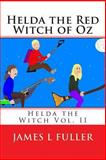 Helda the Red Witch of Oz, James Fuller, 146378760X