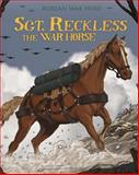 Sgt. Reckless - The War Horse, Melissa Higgins, 1479557609