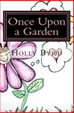 Once upon a Garden, Holly Byrd, 1493557602