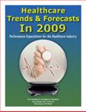 Healthcare Trends and Forecasts In 2009 : Performance Expectations for the Healthcare Industry, Hanson, Perry and Chin, David, 1934647608