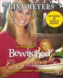 The Magic of Bewitched Cookbook, Gina Meyers, 0595477607