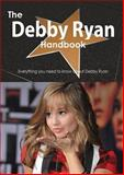 The Debby Ryan Handbook - Everything You Need to Know about Debby Ryan, Emily Smith, 1486477607