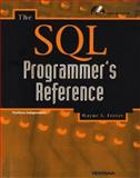 The SQL Programmer's Reference, Freeze, Wayne S., 1566047609