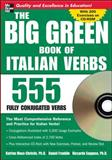 The Big Green Book of Italian Verbs : 555 Fully Conjugated Verbs, Maes-Christie, Katrien and Franklin, Daniel, 0071487611