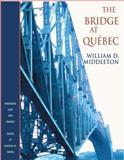 The Bridge at Québec, Middleton, William D., 0253337615