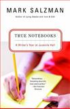 True Notebooks, Mark Salzman, 0375727612