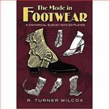 The Mode in Footwear, R. Turner Wilcox, 0486467619