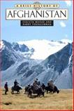 A Brief History of Afghanistan, Wahab, Shaista and Youngerman, Barry, 0816057613