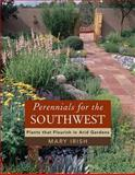 Perennials for the Southwest, Mary Irish, 0881927619