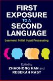 First Exposure to a Second Language : Learners' Initial Input Processing, , 1107017610
