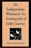 An Independent Woman : The Autobiography of Edith Guerrier, Guerrier, Edith, 1558497617