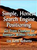 Simple, Honest Search Engine Positioning, Joe Kent Roberts, 1591137616