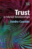 Trust in Market Relationships, Castaldo, Sandro, 1845427610