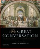 The Great Conversation : A Historical Introduction to Philosophy, Melchert, Norman, 0195397614