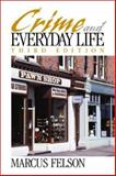 Crime and Everyday Life, Felson, Marcus, 0761987614