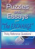 "Puzzles and Essays from ""The Exchange"" : Tricky Reference Questions, Anderson, Charles R., 078901761X"