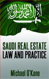 Saudi Real Estate Law and Practice, Michael O'Kane, 0991047613