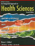 An Integrated Approach to Health Sciences, Bruce J. Colbert, Jeff Ankney, Joe Wilson, John Havrilla, 1435487613