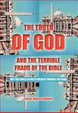 The Truth of God and the Terrible Fraud of the Bible, Carlos Alfonso Ramirez, 146853761X