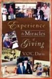 Experience the Miracles of Giving, V. O'C. Davis, 1604777613