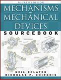 Mechanisms and Mechanical Devices Sourcebook, Sclater, Neil and Chironis, Nicholas P., 0071467610