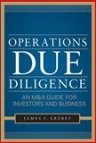 Operations Due Diligence : An M and A Guide for Investors and Business, Grebey, James F., 007177761X