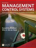 Management Control Systems : Performance Measurement, Evaluation and Incentives, Merchant, Kenneth and Van der Stede, Wim, 0273737619
