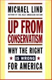 Up from Conservatism, Michael Lind, 0684827611