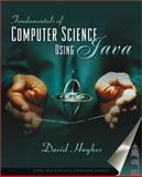 Fundamentals of Computer Science Using Java, Hughes, David, 0763717614
