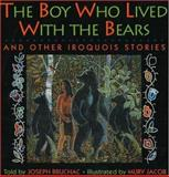 The Boy Who Lived with the Bears, Joseph Bruchac, 093040761X