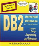 The Survival Guide to DB2 Universal Database for Client/Server, V. Mitra Gopaul, 0968297617
