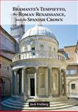 Bramante's Tempietto and the Roman Renaissance, Freiberg, Jack, 1107617618