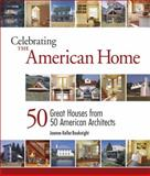 Celebrating the American Home, Joanne Kellar Bouknight and 2Morrow Studio Staff, 1561587613