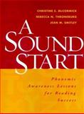A Sound Start : Phonemic Awareness Lessons for Reading Success, McCormick, Christine E. and Throneburg, Rebecca N., 1572307617
