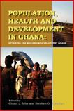 Population, Health and Development in Ghana Attaining the Millenium Development Goals, , 9988647611