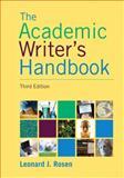 Academic Writer's Handbook, Rosen, Leonard J., 0205717616
