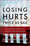 Losing Hurts Twice As Bad, Christopher J. Fettweis, 0393067610
