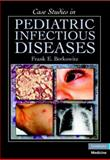 Case Studies in Pediatric Infectious Diseases, Berkowitz, Frank E., 0521697611