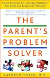 The Parent's Problem Solver, Cathryn Tobin, 0609807617