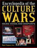 Culture Wars : An Encyclopedia of Issues, Viewpoints, and Voices, Roger Chapman, 0765617617