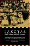 Lakotas, Black Robes, and Holy Women : German Reports from the Indian Missions in South Dakota, 1886-1900, , 0803227612
