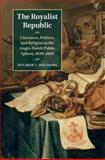 The Royalist Republic : Literature, Politics and Religion in the Anglo-Dutch Sphere, 1639-1660, Helmers, Helmer J., 1107087619